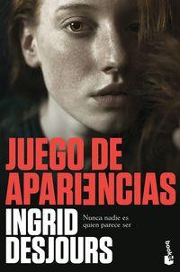 Juego De Apariencias - Ingrid Desjours