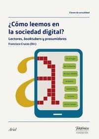 ¿como Leemos En La Sociedad Digital? - Lectores, Booktubers Y Prosumidores - F. Cruces Villalobos (ed)
