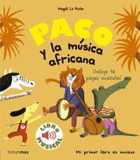 PACO Y LA MUSICA AFRICANA - LIBRO MUSICAL