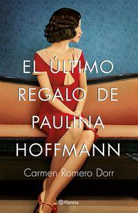 El ultimo regalo de paulina hoffmann - Carmen Romero De La Llana