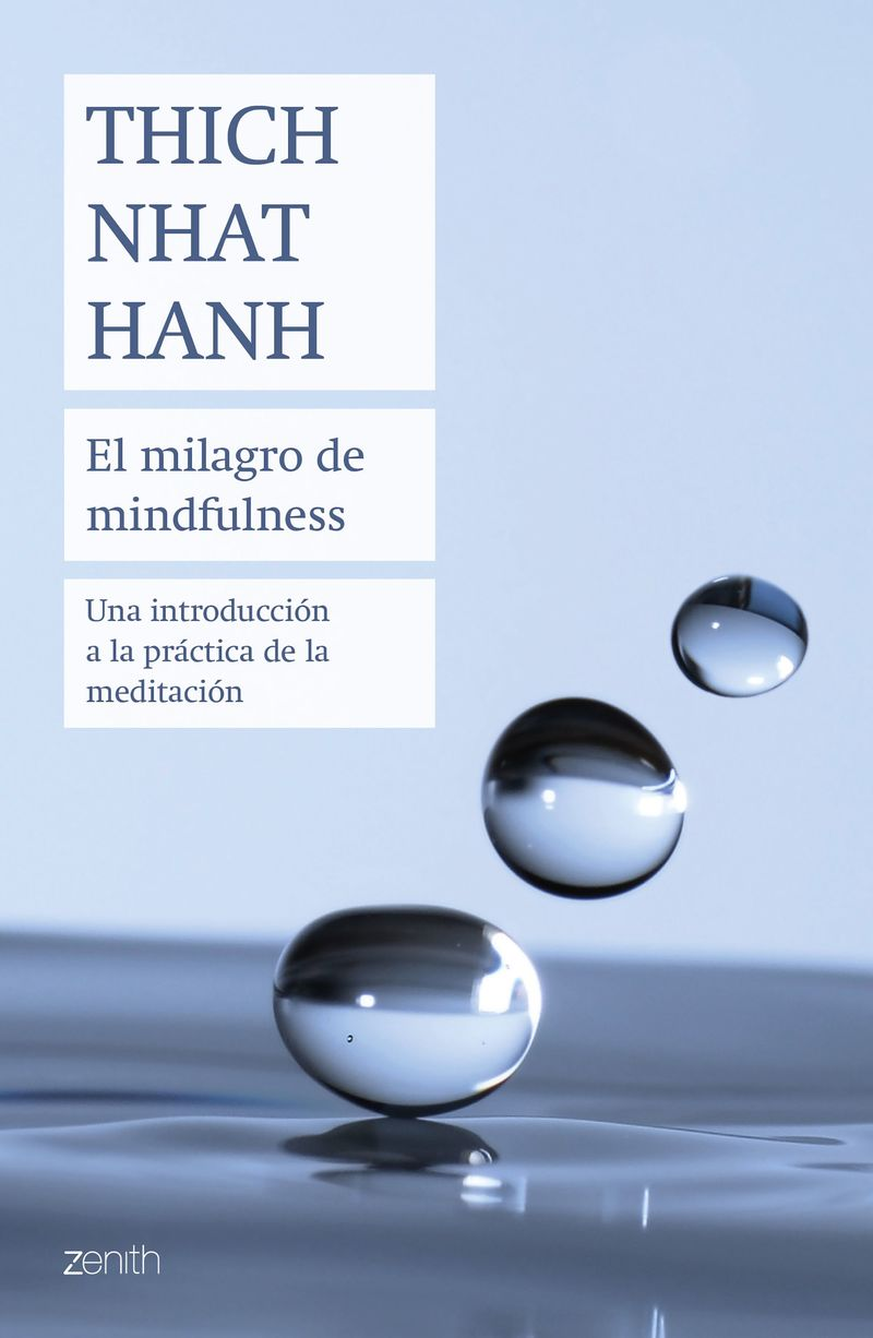 MILAGRO DE MINDFULNESS, EL - UNA INTRODUCCION A LA PRACTICA DE LA MEDITACION