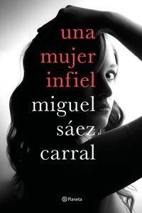 Una mujer infiel - Miguel Saez Carral