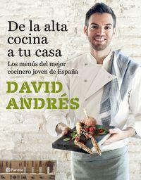 De La Alta Cocina A Tu Casa - Los Menus Del Mejor Cocinero Joven De España - David Andres Morera