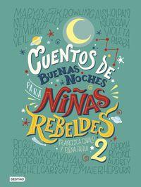 Cuentos De Buenas Noches Para Niñas Rebeldes 2 - Elena Favilli / Francesca Cavallo