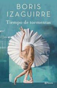 Tiempo De Tormentas - Boris Izaguirre