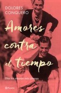 Amores Contra El Tiempo. Ellas Los Amaron Más Jóvenes - Dolores Conquero