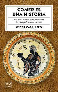 Comer Es Una Historia - Oscar Caballero