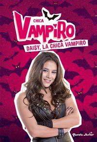 CHICA VAMPIRO 1 - DAISY, LA CHICA VAMPIRO