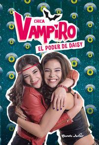 CHICA VAMPIRO 2 - EL PODER DE DAISY