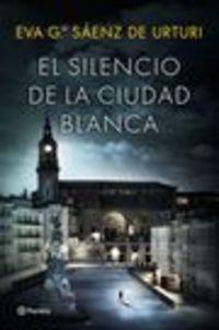 Pack Silencio De La Ciudad, El + Escenarios Magicos De El Silencio De La Ciudad Blanca - Eva Gª Saenz De Urturi
