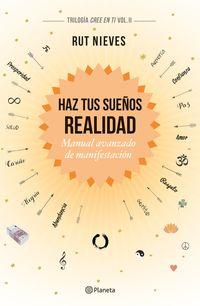 HAZ TUS SUEÑOS REALIDAD - MANUAL AVANZADO DE MANIFESTACION