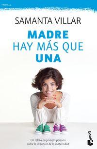 Madre Hay Mas Que Una - Un Relato En Primera Persona Sobre La Aventura De La Maternidad - Samanta Villar