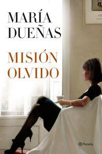 Mision Olvido - Maria Dueñas