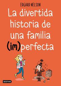 DIVERTIDA HISTORIA DE UNA FAMILIA, LA (IM) PERFECTA, LA