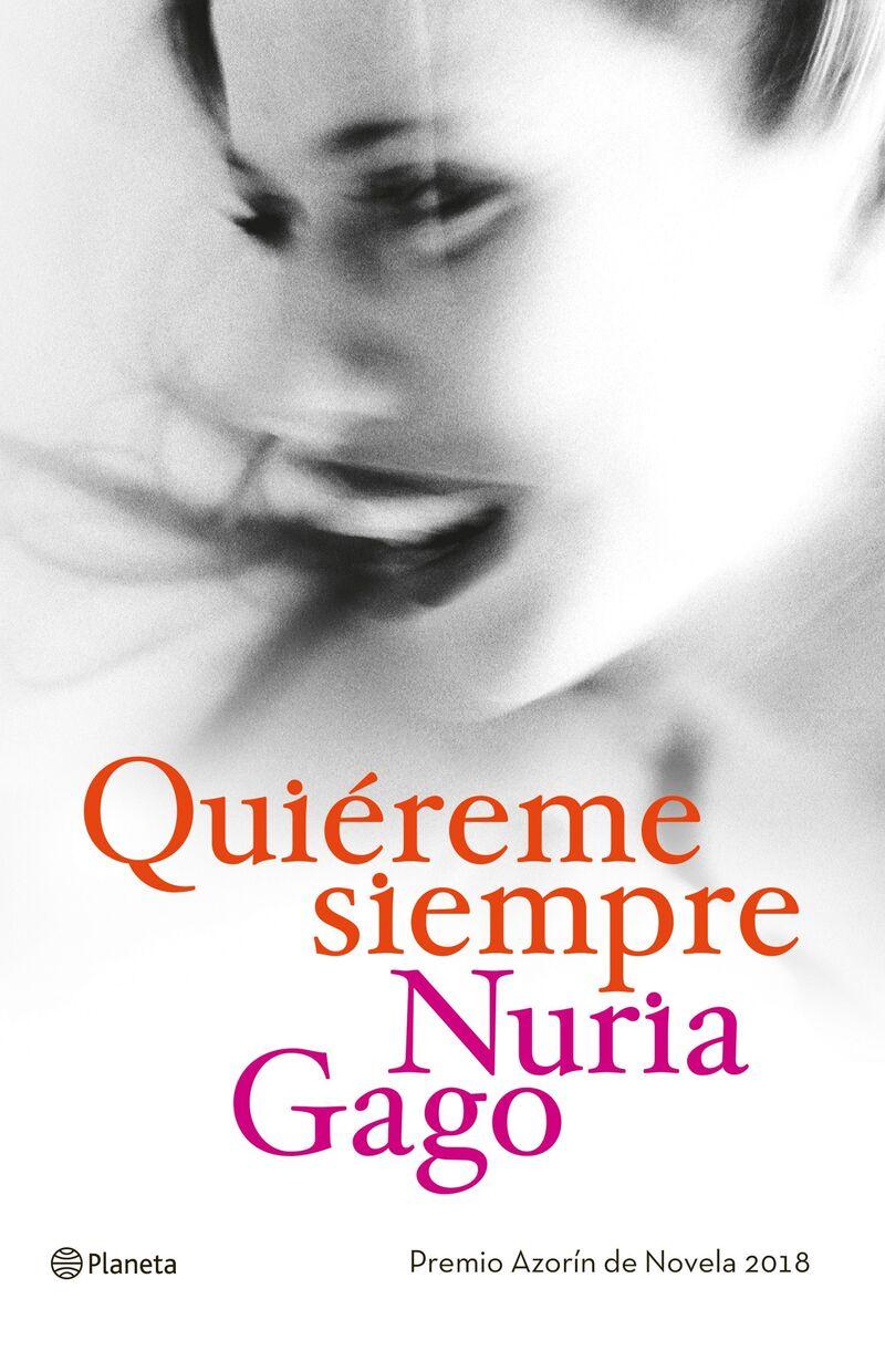 Quiereme Siempre (premio Azorin 2018) - Nuria Gago