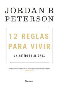 12 Reglas Para Vivir - Un Antidoto Al Caos - Jordan Peterson