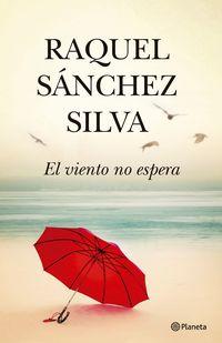 El viento no espera - Raquel Sanchez Silva