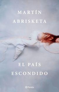 El pais escondido - Martin Abrisketa