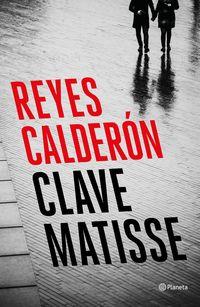 Clave Matisse - Reyes Calderon