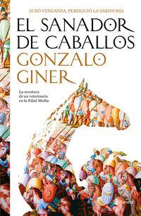 Sanador De Caballos, El (ed. Decimo Aniversario) - Gonzalo Giner