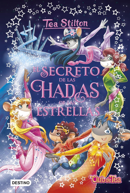 TEA STILTON ESPCIAL 7 - EL SECRETO DE LAS HADAS DE LAS ESTRELLAS