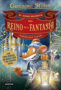 Gran Secreto Del Reino De La Fantasia - Undecimo Viaje, El (con Olor) - Geronimo Stilton