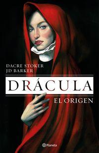 Dracula - El Origen - J. D. Barker / Dacre Stoker