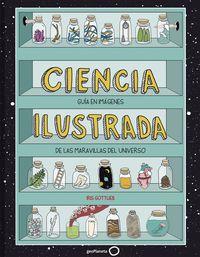 Ciencia Ilustrada - Guia En Imagenes De Las Maravillas Del Universo - Iris Gottlieb