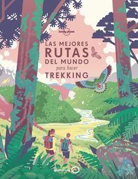Las mejores rutas del mundo para hacer trekking - Aa. Vv.