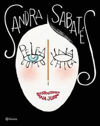 Pelea Como Una Chica - Sandra Sabates / Ana Juan (il. )