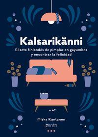 Kalsarikanni - El Arte Finlandes De Pimplar En Gayumbos Y Encontrar La Felicidad - Miska Rantanen