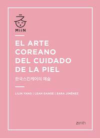 El arte coreano del cuidado de la piel - Lilin Yang / Leah Ganse / Sara Jimenez