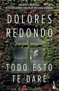 Todo Esto Te Dare - Dolores Redondo