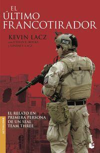 Ultimo Francotirador, El - El Relato En Primera Persona De Un Seal Team Three - Kevin Lacz