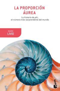 Proporcion Aurea, La - La Historia De Phi, El Numero Mas Sorprendente Del Mundo - Mario Livio