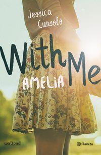 With Me Amelia - Jessica Cunsolo