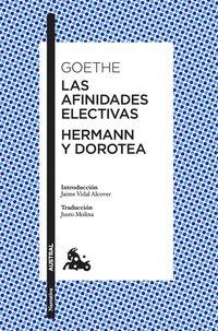 Afinidades Electivas, Las / Hermann Y Dorotea - Johann Wolfgang Von Goethe