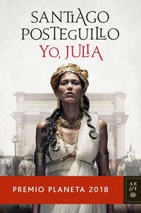 Yo, Julia (premio Planeta 2018) - Santiago Posteguillo