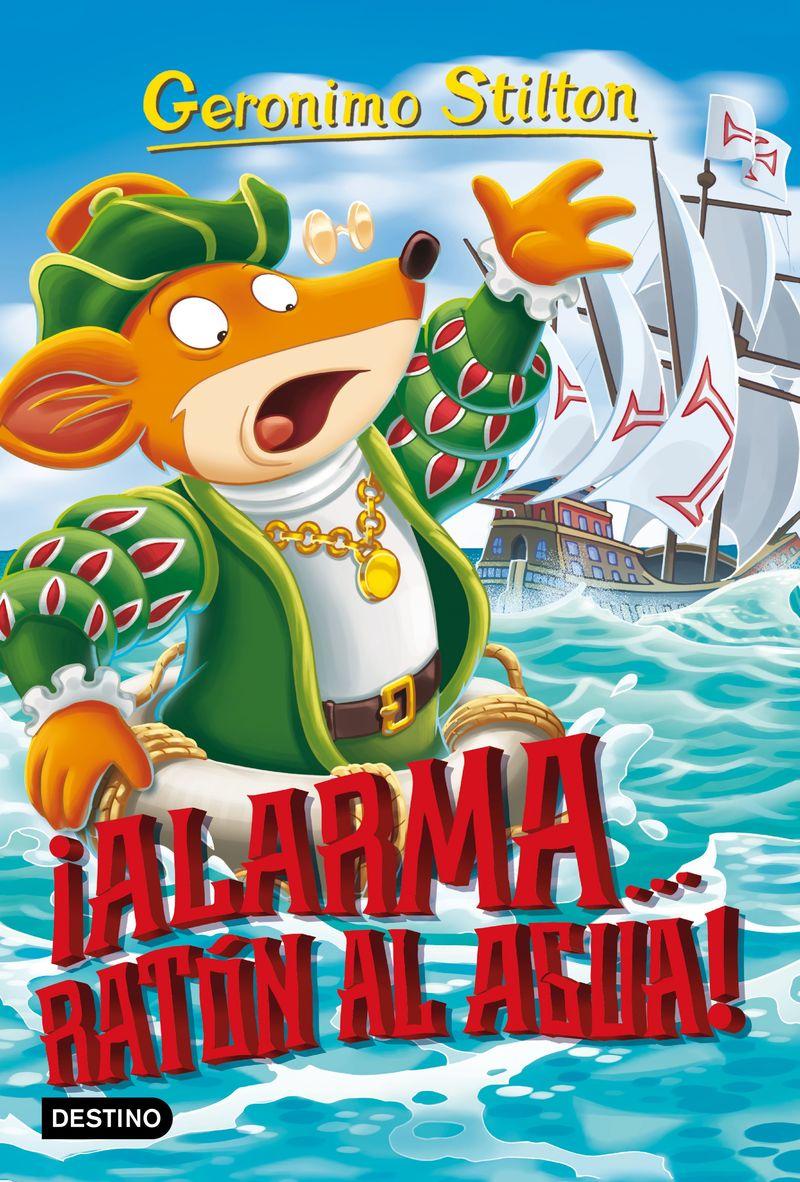 Alarma. .. ¡raton Al Agua! - Geronimo Stilton