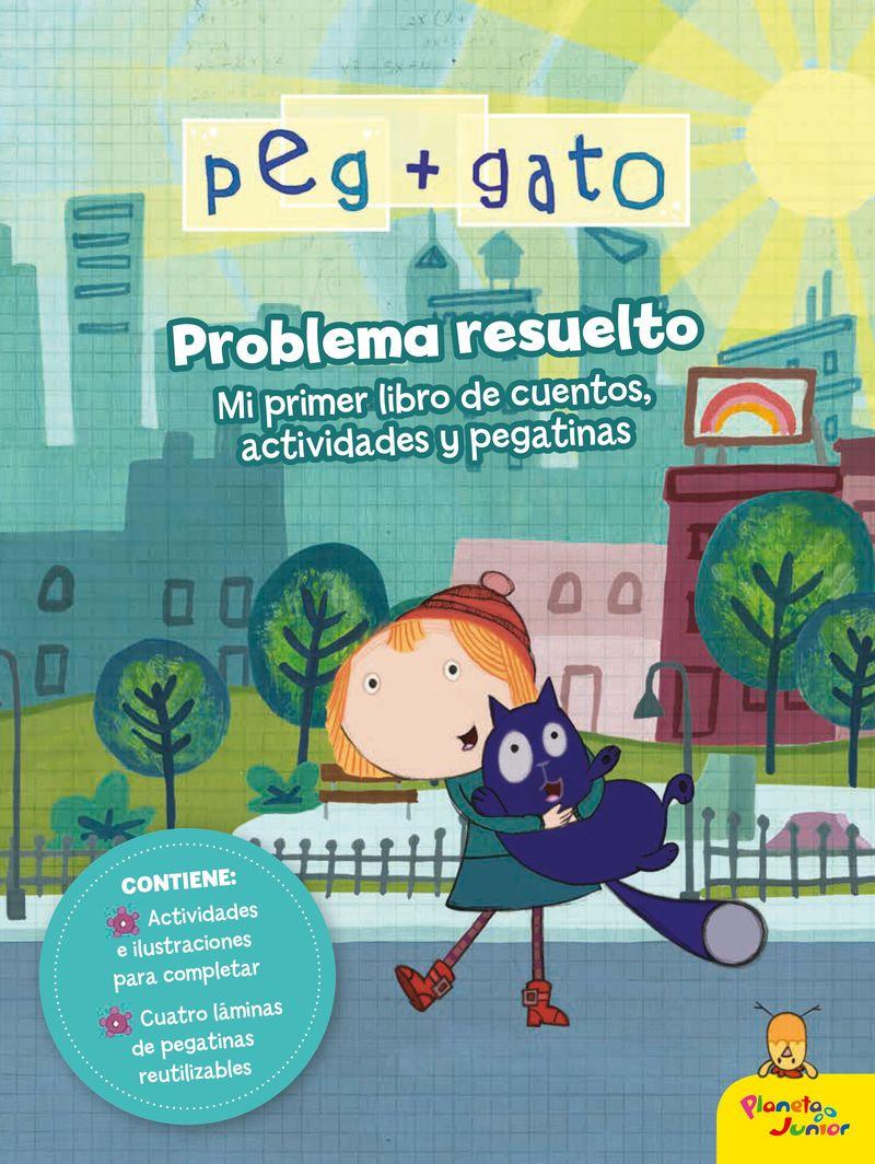PEG + GATO - PROBLEMA RESUELTO - MI PRIMER LIBRO DE CUENTOS, ACTIVIDADES Y PEGATINAS