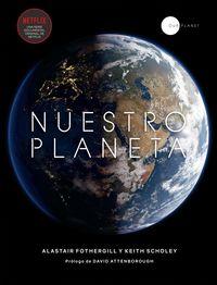 Nuestro Planeta - Alistair Fothergill / Keith Scholey