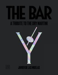 THE BAR (INGLES) - A TRIBUTE TO THE DRY MARTINI