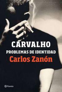 Carvalho: Problemas De Identidad - Carlos Zanon