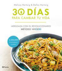 30 DIAS PARA CAMBIAR TU VIDA - ADELGAZA CON EL REVOLUCIONARIO METODO WHOLE30