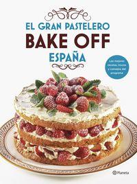 Gran Pastelero, El - Bake Off España - Mediaset España Comunicacion