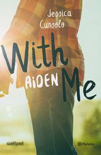 With Me - Aiden - Jessica Cunsolo
