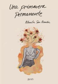 Una primavera permanente - Albanta San Roman