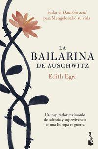 BAILARINA DE AUSCHWITZ, LA - UNA INSPIRADORA HISTORIA DE VALENTIA Y SUPERVIVENCIA