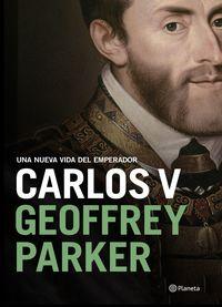 Carlos V - Una Nueva Vida Del Emperador - Geoffrey Parker