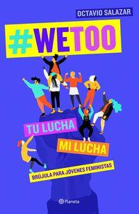Wetoo - Brujula Para Jovenes Feministas - Octavio Salazar